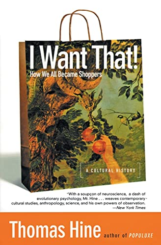 9780060959838: I Want That!: How We All Became Shoppers