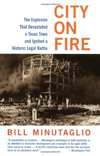 9780060959913: City on Fire: The Explosion That Devastated a Texas Town and Ignited a Historic Legal Battle