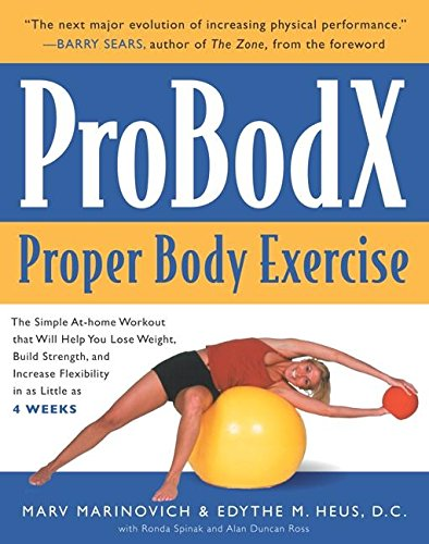 ProBodX: Proper Body Exercise: The Path to True Fitness: Marinovich, Marv; Heus, Edythe M.; Spinak,...