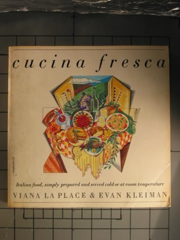 9780060960001: Cucina Fresca: Italian Food, Simply Prepared and Served Cold or at Room Temperature
