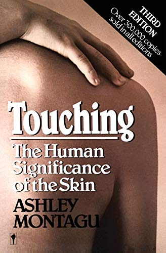 9780060960285: Touching: The Human Significance of the Skin
