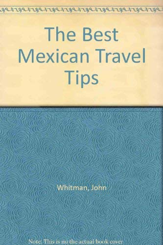 9780060960353: The Best Mexican Travel Tips