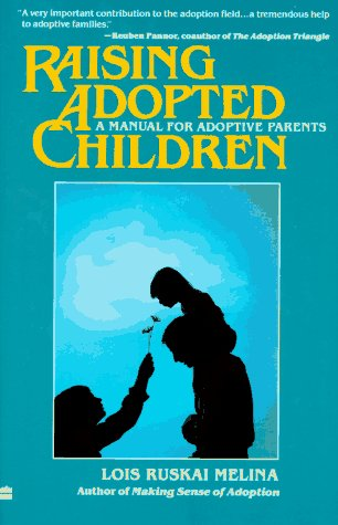 9780060960391: Raising Adopted Children: A Manual for Adoptive Parents
