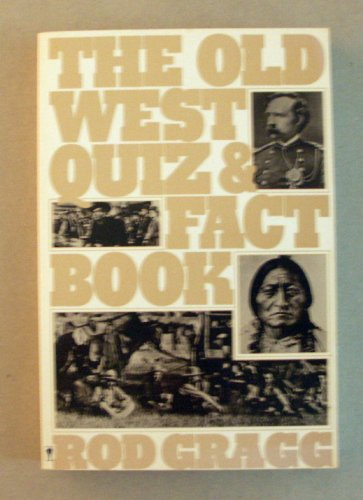 9780060960773: The Old West Quiz and Fact Book