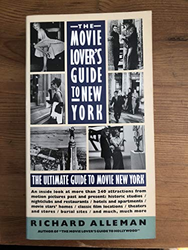 9780060960803: The Movie Lover's Guide to New York: The Ultimate Guide to Movie New York-An Inside Look at over 25 Attractions from Motion Picture Past and Present