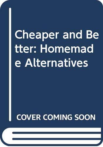 9780060960834: Cheaper and Better: Homemade Alternatives