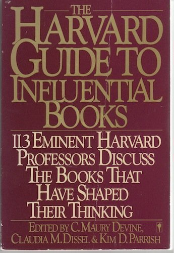9780060960841: The Harvard Guide to Influential Books: 113 Distinguished Harvard Professors Discuss the Books That Have Helped to Shape Their Thinking