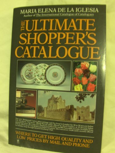 9780060960889: The Ultimate Shopper's Catalogue: Where to Get High Quality and Low Prices by Mail and Phone