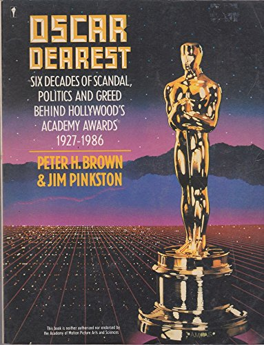 9780060960919: Oscar Dearest: Six Decades of Scandal, Politics and Greed Behind Hollywood's Academy Awards, 1927-1986