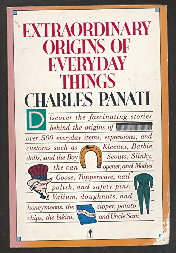 9780060960933: Panati's Extraordinary Origins of Everyday Things