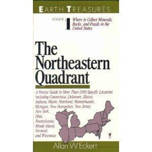 9780060961015: Earth Treasures: The Northeastern Quadrant, Connecticut, Delaware, Illinois, Indiana, Maine, Maryland, Massachusetts, Michigan, New Hempshire, New J (Earth Treasures (HarperCollins))
