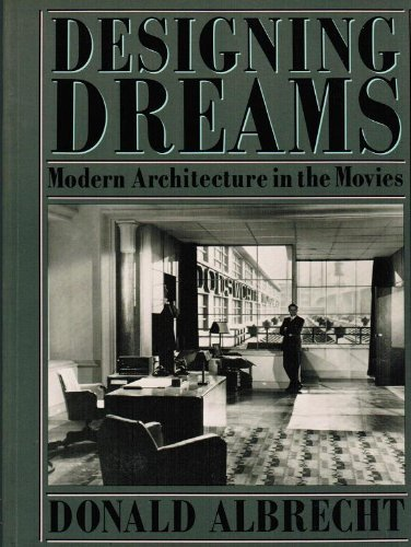 9780060961060: Designing Dreams: Modern Architecture in the Movies