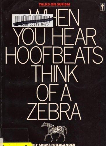 When You Hear Hoofbeats Think of a Zebra: Talks on Sufism: Friedlander, Shems;Goleman, Daniel P.