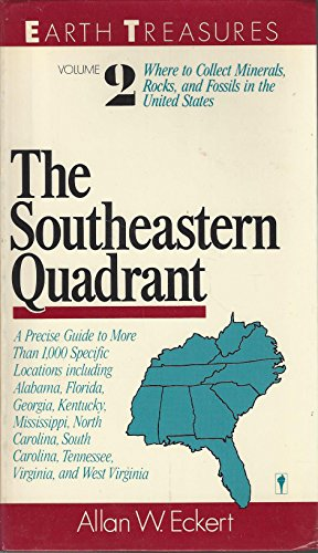 9780060961312: Earth Treasures: The Southeastern Quadrant, Alabama, Florida, Georgia, Kentucky, Mississippi, North Carolina, South Carolina, Tennessee, Virginia, an (Earth Treasures (HarperCollins))