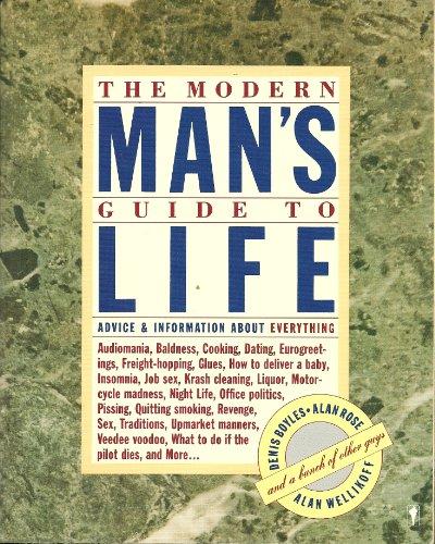 The Modern Man's Guide to Life: Boyles, Denis; Rose, Alan; Wellikoff, Alan; Wellikoff, Alan; ...