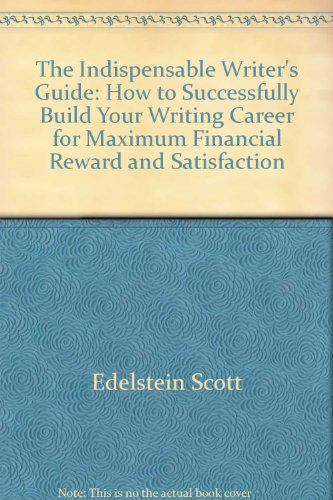9780060961374: The indispensable writer's guide: How to successfully build your writing career for maximum financial reward and satisfaction