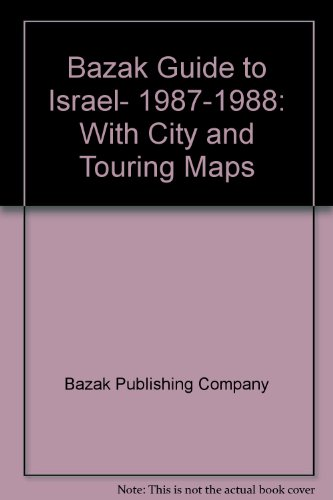 9780060961381: Bazak Guide to Israel, 1987-1988: With City and Touring Maps