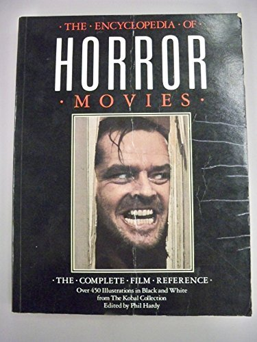 9780060961466: The Encyclopedia of Horror Movies: The Complete Film Reference