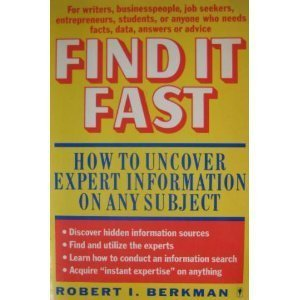 9780060961534: Find It Fast: How to Uncover Expert Information on Any Subject