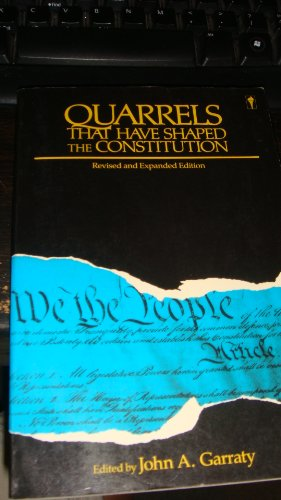 9780060961664: Quarrels That Have Shaped the Constitution: Rev. Ed.