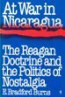 9780060961886: At War in Nicaragua: The Reagan Doctrine and the Politics of Nostalgia