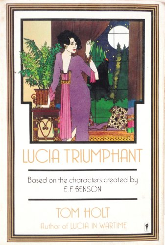 9780060961961: Lucia Triumphant: Based on the Characters Created by E.F. Benson