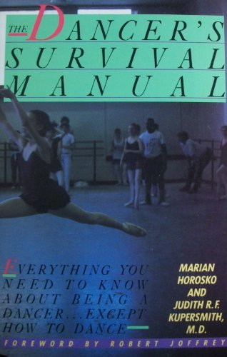 9780060961992: The Dancer's Survival Manual: Everything You Need to Know About Being a Dancer... Except How to Dance