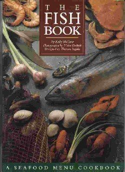 9780060962012: The Fish Book: A Seafood Menu Cookbook