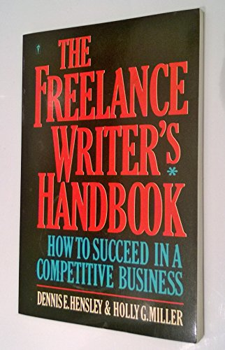 9780060962036: The Freelance Writer's Handbook: How to Succeed in a Competitive Business