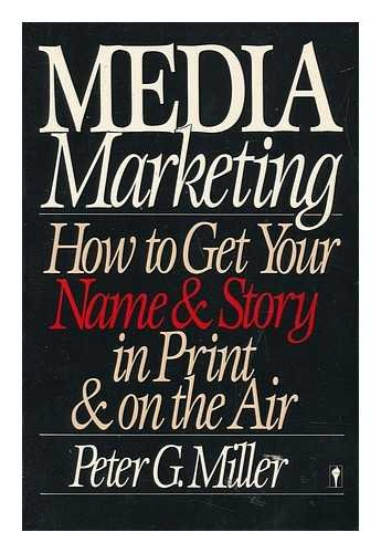 9780060962142: Media Marketing: How to Get Your Name and Story in Print and on the Air