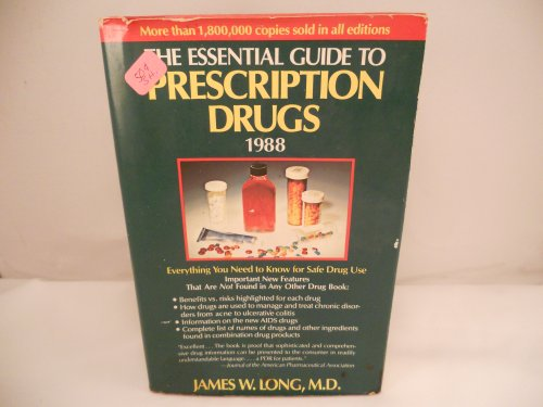 9780060962333: Essential Guide to Prescription Drugs 1988: Everything You Need to Know for Safe Drug Use