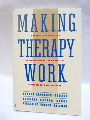 9780060962357: Making Therapy Work: Your Guide to Choosing, Using, and Ending Therapy
