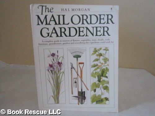 9780060962418: The Mail Order Gardener