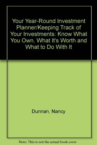 Your Year-Round Investment Planner/Keeping Track of Your: Nancy Dunnan