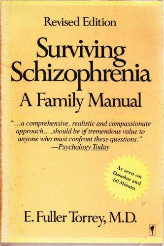 9780060962494: Surviving Schizophrenia: a Family Manual