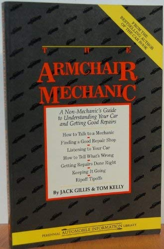 9780060962500: The Armchair Mechanic: A Non-Mechanic's Guide to Understanding You Car and Getting Good Repairs