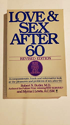 9780060962708: Love and Sex After 60: A Compassionate, Frank, and Informative Look at the Pleasures and Problems of Sex After 60