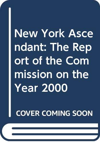 9780060962777: New York Ascendant: The Report of the Commission on the Year 2000
