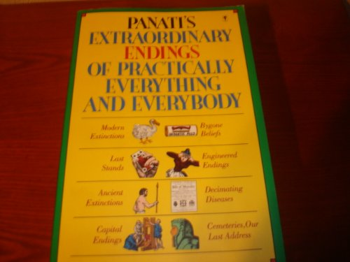 9780060962791: Panati's Extraordinary Endings of Practically Everything & Everybody