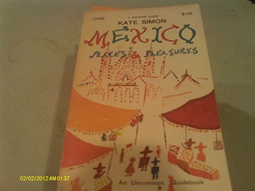 9780060962913: Mexico, Places and Pleasures