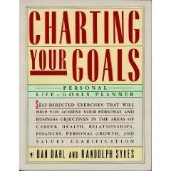 Charting Your Goals: Personal Life-Goals Planner: Dahl, Dan; Sykes, Randolph