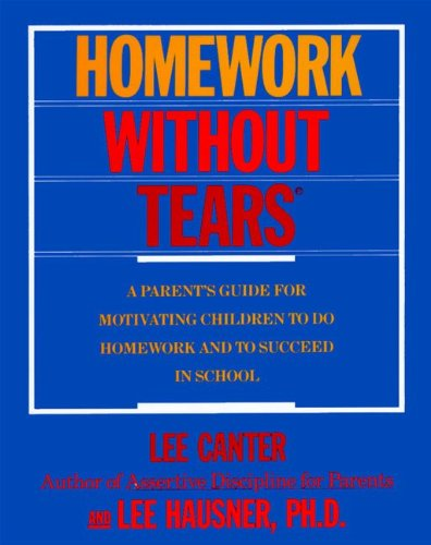 9780060963002: Homework Without Tears: A Parent's Guide for Motivating Children to Do Homework and to Succeed in School