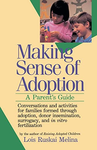 Making Sense of Adoption: A Parent's Guide: Melina, Lois Ruskai