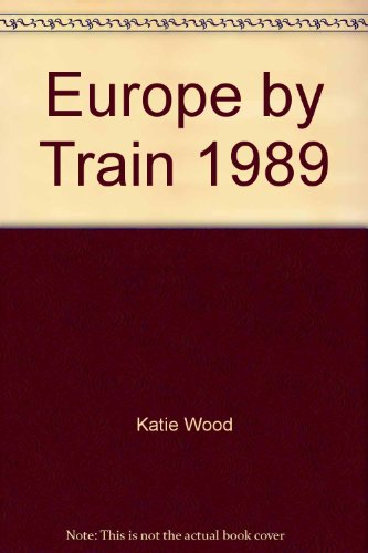 9780060963224: Europe by Train, 1989