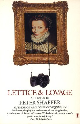 Lettice and Lovage: A Comedy: Peter Shaffer