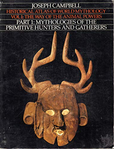 9780060963484: Way of Animal Power: Part 1: Mythologies of the Primitive Hunters and Gatherers