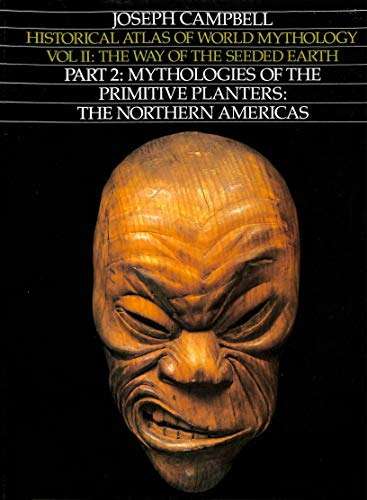 9780060963514: Way of the Seeded Earth, Part 2: Mythologies of the Primitive Planters - The Northern Americas (Historical Atlas of World Mythology)