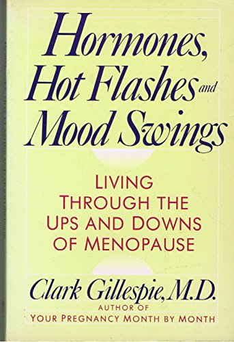 9780060963552: Hormones, Hot Flashes and Mood Swings: Living Through the Ups and Downs of Menopause