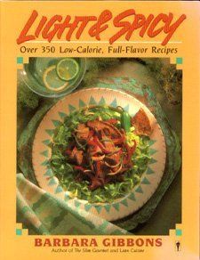 9780060963613: Light and Spicy: Over 350 Low-Calorie, Full-Flavor Recipes