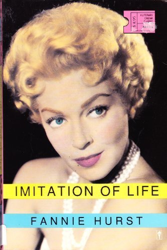 Imitation of Life (Literary Cinema Classics Series): Fannie Hurst